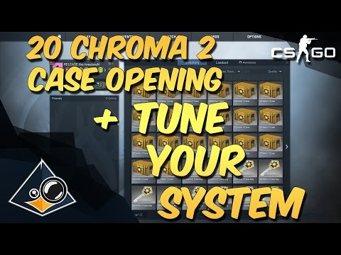 CS:GO - 20 Chroma 2 Opening + TUNE YOUR SYSTEM