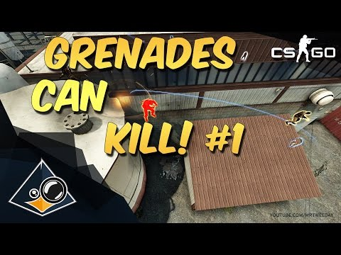 CS:GO - Grenades can kill #1