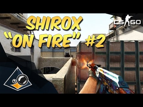"CS:GO - shirox ""ON FIRE!"" #2"