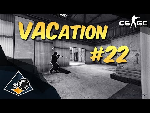 CS:GO - VACation #22
