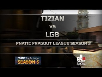 Fnatic FragOut League Season 3: Tizian vs. LGB