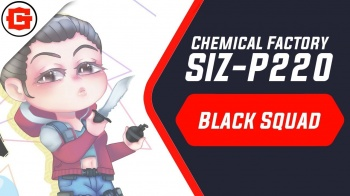 SIZ - P220, Chemical Factory - Black Squad